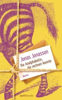 Jonas Jonasson - Die Analphabetin, die rechnen konnte (Carl's Books, 2013)