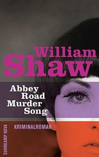 William Shaw - Abbey Road Murder Song (Suhrkamp, 2013)