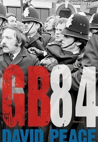 David Peace - GB84 (Liebeskind, 2014)