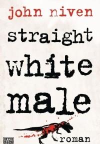 John Niven - Straight White Male (Heyne Hardcore, 2014)