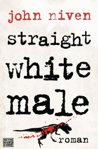 John Niven - Straight White Male (Heyne Hardcore, 2014)