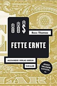 Ross Thomas - Fette Ernte (Alexander Verlag, 2014)