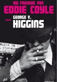 George V. Higgins - Die Freunde von Eddie Coyle (Kunstmann, 2014)