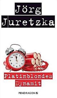 Jörg Juretzka - Platinblondes Dynamit (Pendragon, 2013)