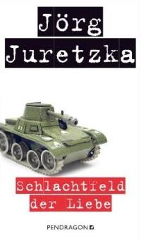 Jörg Juretzka - Schlachtfeld der Liebe (Pendragon, 2013)