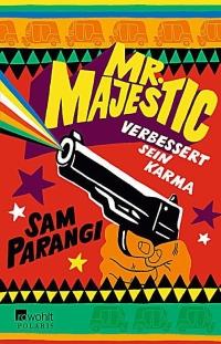 Sam Parangi - Mr. Majestic verbessert sein Karma (Rowohlt Polaris, 2014)