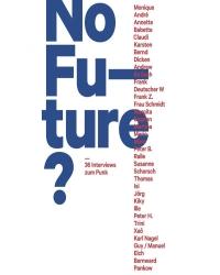 Fehrenschild / Keller / Pietsch - No Future? (Archiv der Jugendkulturen Verlag, 2014)