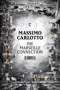 Massimo Carlotto - Die Marseille Connection (Tropen, 2013)
