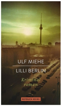 Ulf Miehe - Lilli Berlin (Rotbuch, 2014)