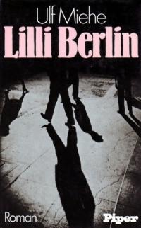 Ulf Miehe - Lilli Berlin (Piper, 1981)