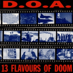 D.O.A. - 13 Flavours of Doom (Alternative Tentacles VIRUS 117, 1