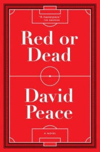 David Peace - Red or Dead (Melville House, 2014)