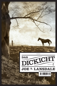 Joe R. Lansdale - Das Dickicht (Tropen,  2014)