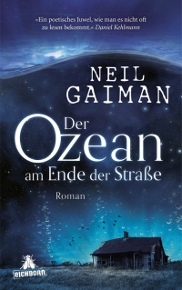 Neil Gaiman - Der Ozean am Ende der Straße (Eichborn, 2014)