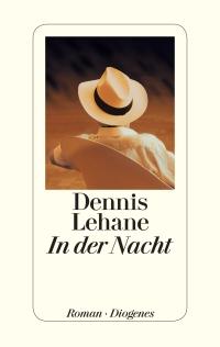 Dennis Lehane - In der Nacht (Diogenes, 2013)