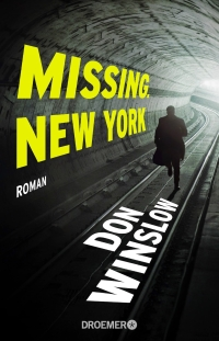 Dan Winslow - Missing. New York (Droemer, 2014)