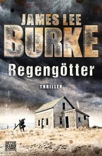 James Lee Burke - Regengötter (Heyne Hardcore, 2014)