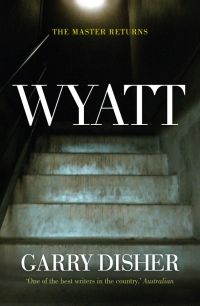 Garry Disher - Wyatt (Text Publishing, 2010)