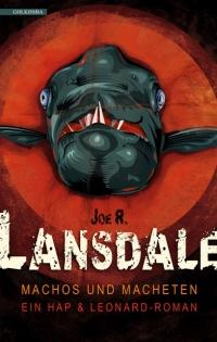 Joe R. Lansdale - Machos und Moneten (Golkonda, 2014)