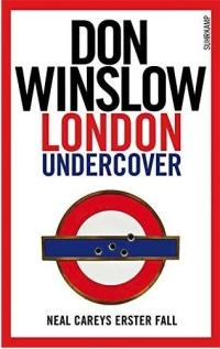 Don Winslow - London Undercover (Suhrkamp, 2015)