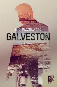 Nic Pizzolatto - Galveston (Metrolit, 2014)