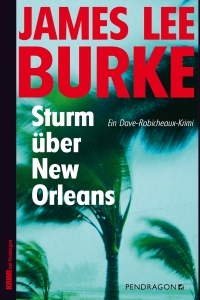 James Lee Burke - Sturm über New Orleans (Pendragon,  2015)