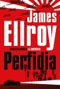 James Ellroy - Perfidia (William Heinemann, 2014)