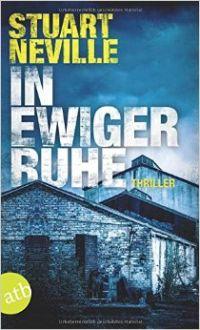 Stuart Neville - In ewiger Ruhe (Aufbau Verlag, 2015)
