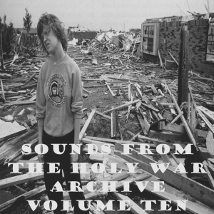Songs from the Holy War Archive Volume Ten