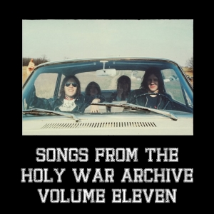 Songs from the Holy War Archive Volume 11