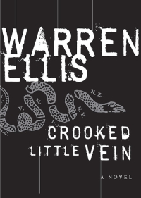 Warren Ellis - Crooked Little Vein (William Morrow, 2007)