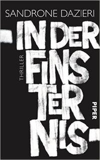 Sandrone Dazieri - In der Fisternis (Piper, 2015)