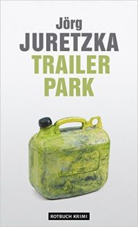 Jörg Juretzka - Trailerpark (Rotbuch, 2015)