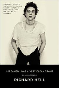 Richard Hell - I dreamed i was a very clean tramp (HarperCollins, 2013)