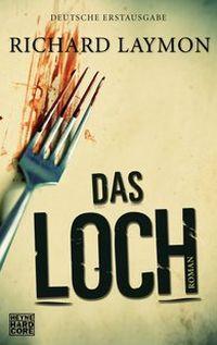 Rhard Laymon - Das Loch (Heyne Hardcore, 2013)