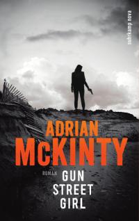 Adrian McKinty - Gun Street Girl (Suhrkamp Nova, 2015)