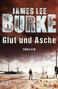 James Lee Burke - Glut und Asche (Heyne Hardcore, 2015)