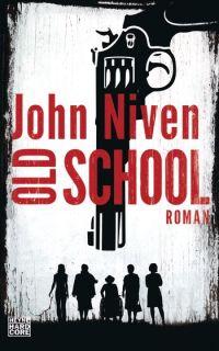 John Niven - Oldschool (Heyne Hardcore, 2015)