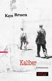 Ken Bruen - Kaliber (Polar Verlag. 2015)