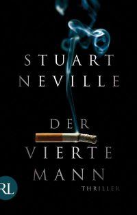 Stuart Neville - Der vierte Mann (Rütten & Loening, 2014)