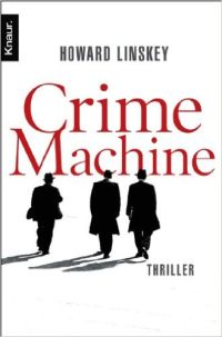 Howard Linskey - Crime Maschine (Knaur, 2012)