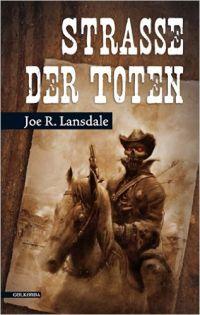 Joe R. Lansdale - Strasse der Toten (Golkonda, 2013)