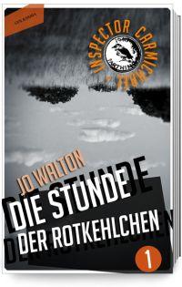 Jo Walton - Die Stunde der Rotkehlchen (Golkonda Verlag. 2014)
