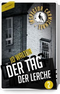 Jo Walton - Der Tag der Lerche (Golkonda Verlag, 2015)