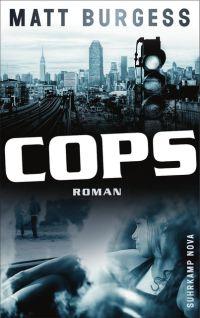 Matt Burgess - Cops (Suhrkamp Nova, 2015)