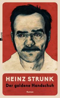 Heinz Strunk - Der goldene Handschuh (Rowohlt, 2016)
