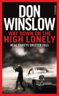 Don Winslow - Way down on the High Lonely (Suhrkamp, 2016)