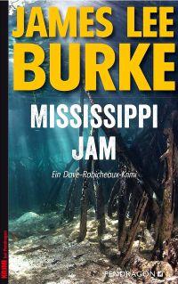 James Lee Burke - Mississippi Jam (Pendragon Verlag, 2016)