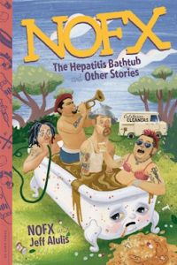 NOFX with Jeff Alulis - The Hapatitis Bathtub and other stories (Da Capo Press, 2016)