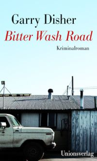 Garry Disher - Bitter Wash Road (Unionsverlag, 2015)